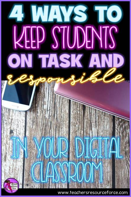 4 ways to keep your students in task and responsible in your digital classroom
