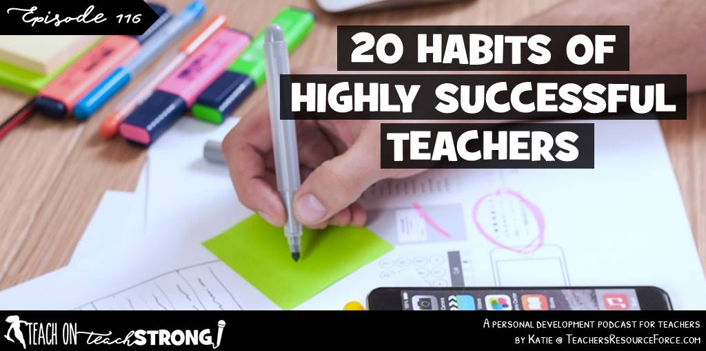 20 habits of highly successful teachers | Teach On, Teach Strong Podcast #teacherpodcast #podcastforteachers #teachermindset #teachonteachstrong