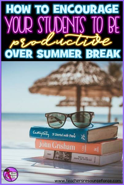 How to encourage your students to be productive over summer break
