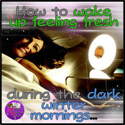 How to wake up fresh in dark winter mornings
