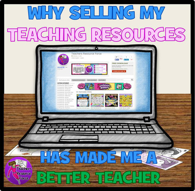 Why selling my teaching resources has made me a better teacher