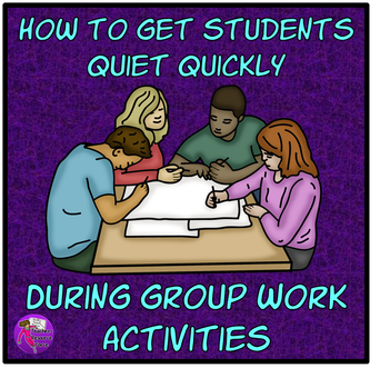 How to get students quiet quickly during group work activities