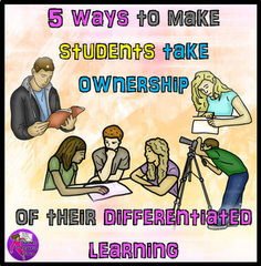 5 ways to make students take ownership of their differentiated learning