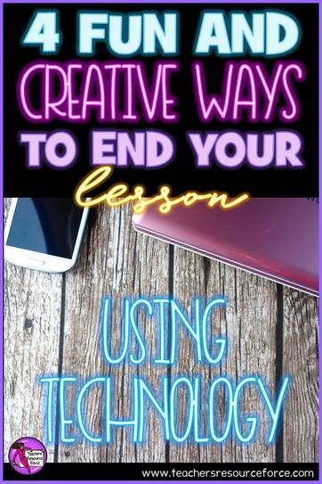 4 fun and creative ways to end your lesson using technology