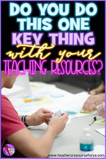Do you do this one key thing with your teaching resources?