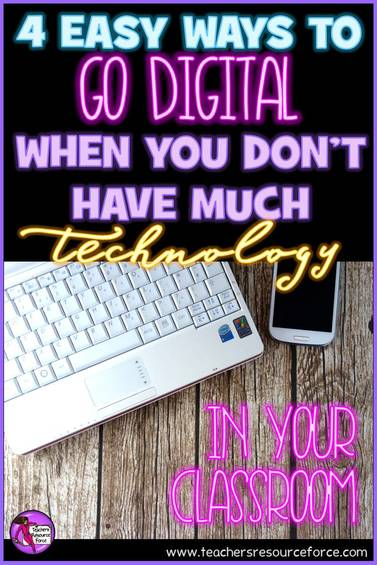 4 easy ways to go digital when you don't have much technology in your classroom