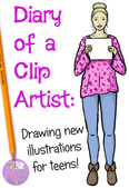 Diary of a Clip Artist: Drawing New Illustrations for Teens