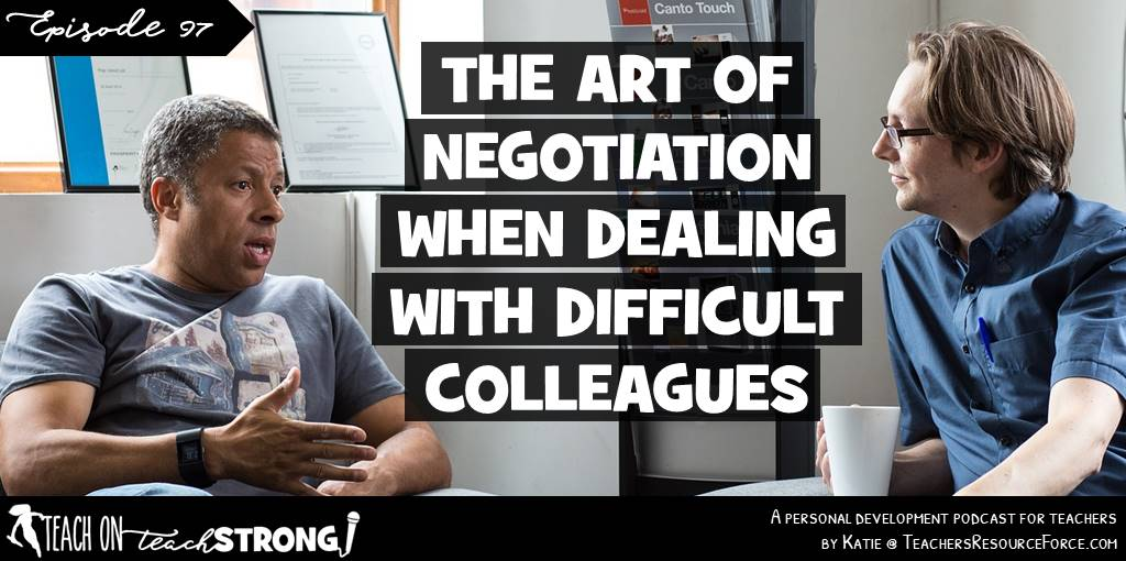 The art of negotiation when dealing with difficult colleagues #teacherpodcast #teachonteachstrong #teachertips #difficultcolleagues #teacherstruggles