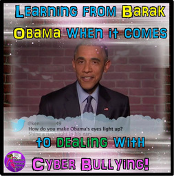 Learning from Barak Obama when it comes to dealing with cyber bullying