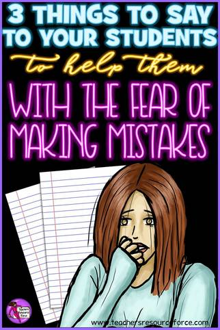3 things to say to your students to help them with the fear of making mistakes.