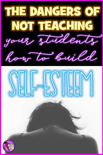 The dangers of not teaching your students about self-esteem @resourceforce
