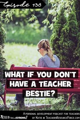 What if you don't have a teacher bestie? | Teach On, Teach Strong Podcast