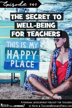 The secret to well-being for teachers | Teach On, Teach Strong Podcast #wellbeing #wellbeingforteachers