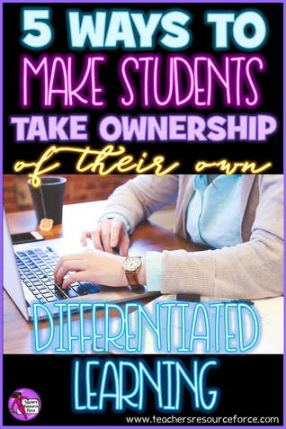 5 ways to make students take ownership of their own differentiated learning @resourceforce