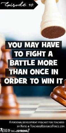 You may have to fight a battle more than once to win it: never give up