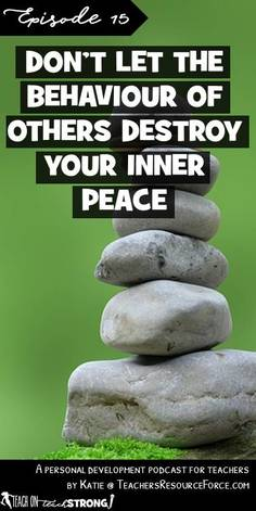 Don't let the behaviour of others destroy your inner peace