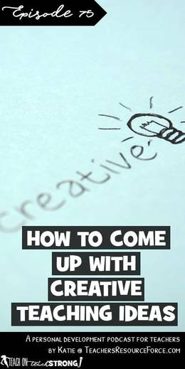 How to come up with creative teaching ideas