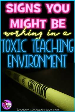 Signs you might be working in a toxic teaching environment and maybe it's time to leave | Teachers Resource Force #toxicschool #teacherjobhunt #teachersresourceforce